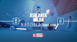 Atalanta - Milan (zapowiedź)